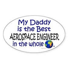 Best Aerospace Engineer In The World (Daddy) Stick