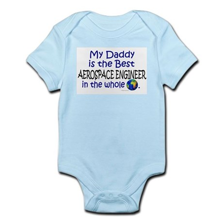 Best Aerospace Engineer In The World (Daddy) Infan