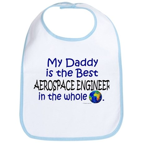 Best Aerospace Engineer In The World (Daddy) Bib