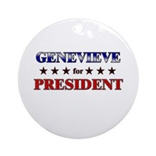 GENEVIEVE for president Ornament (Round)
