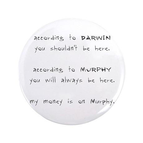 """Murphy vs. Darwin 3.5"""" Button"""