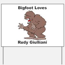 Bigfoot Loves Rudy Giulliani Yard Sign