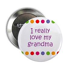 """I really love my grandma 2.25"""" Button"""