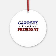 GARRETT for president Ornament (Round)