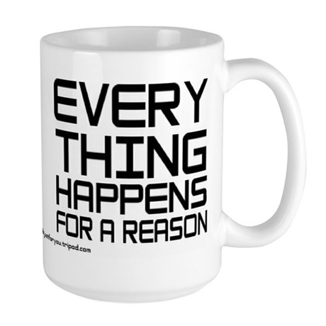 #0066 EVERYTHING HAPPENS FOR A REASON Large Mug