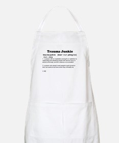 Trauma Junkie Definition BBQ Apron
