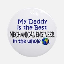 Best Mechanical Engineer (Daddy) Ornament (Round)