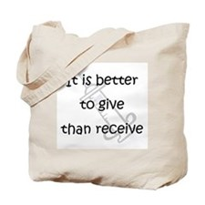 Better to Give... Tote Bag