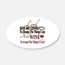 Lord give me coffee and wine Oval Car Magnet