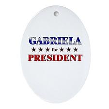 GABRIELA for president Oval Ornament