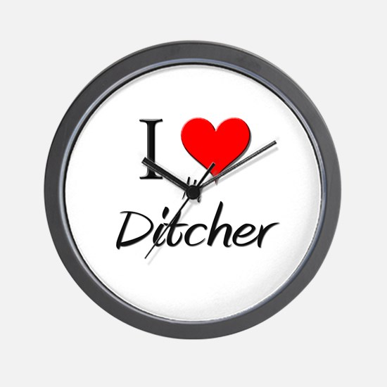 I Love My Ditcher Wall Clock