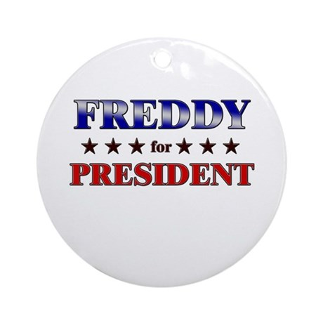 FREDDY for president Ornament (Round)