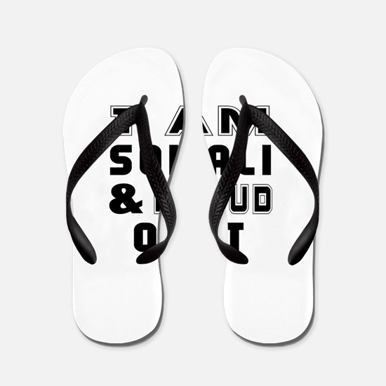 I Am Somali And Proud Of It Flip Flops