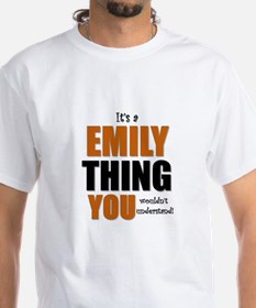 It's a Emily Thing T-Shirt