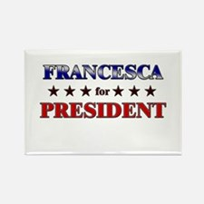 FRANCESCA for president Rectangle Magnet
