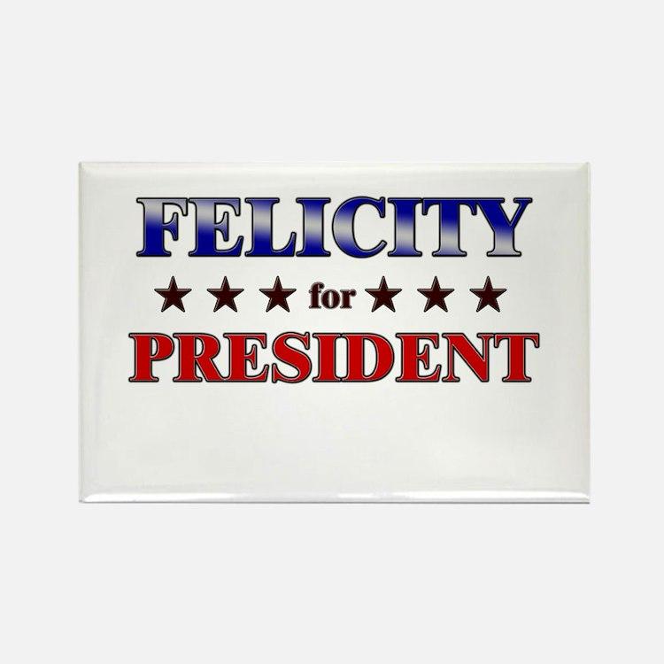 FELICITY for president Rectangle Magnet