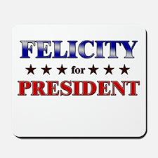 FELICITY for president Mousepad