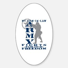 Son-in-Law Fights Freedom - ARMY Oval Decal