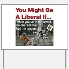 When A Liberal Falls In The Forest Yard Sign