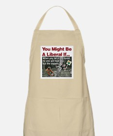 When A Liberal Falls In The Forest BBQ Apron
