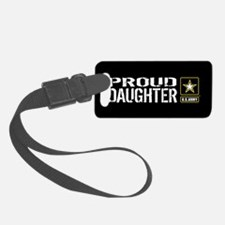 U.S. Army: Proud Daughter (Black Luggage Tag