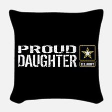 U.S. Army: Proud Daughter (Bla Woven Throw Pillow
