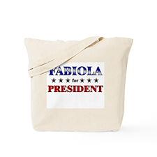 FABIOLA for president Tote Bag