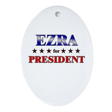 EZRA for president Oval Ornament