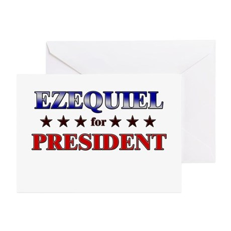 EZEQUIEL for president Greeting Cards (Pk of 10)