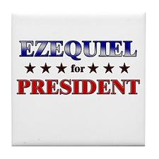 EZEQUIEL for president Tile Coaster