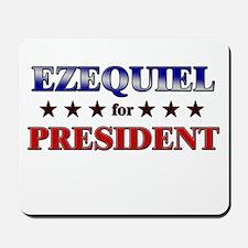 EZEQUIEL for president Mousepad