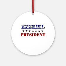 EZEKIEL for president Ornament (Round)
