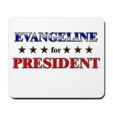 EVANGELINE for president Mousepad