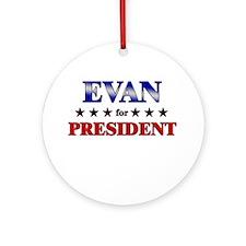 EVAN for president Ornament (Round)