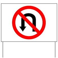 No U Turn Yard Sign
