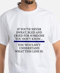 THIN BLUE LINE - YOU WOULDN'T UNDERSTAND T-Shirt
