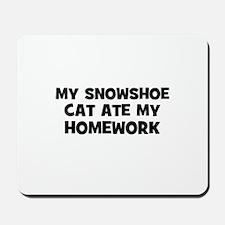 My Snowshoe Cat Ate My Homewo Mousepad
