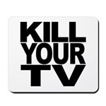 Kill Your TV Mousepad
