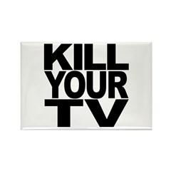Kill Your TV Rectangle Magnet