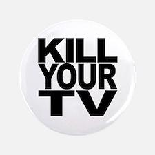"Kill Your TV 3.5"" Button"