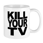 Kill Your TV Mug