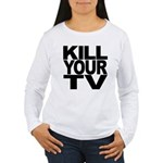 Kill Your TV Women's Long Sleeve T-Shirt