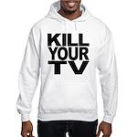 Kill Your TV Hooded Sweatshirt