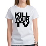 Kill Your TV Women's T-Shirt