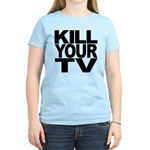 Kill Your TV Women's Light T-Shirt