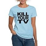 Kill Your TV Women's Light T-Shirt