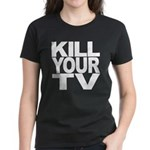 Kill Your TV Women's Dark T-Shirt