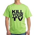Kill Your TV Green T-Shirt
