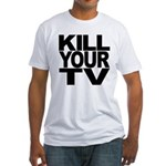 Kill Your TV Fitted T-Shirt