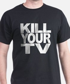 Kill Your TV T-Shirt